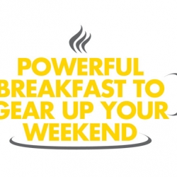 Powerful Breakfast to Gear Up your Weekend