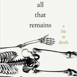 ALL THAT REMAINS ~ A LIFE IN DEATH